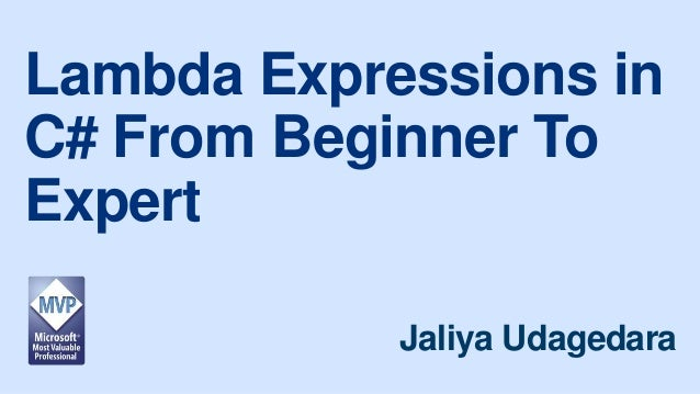 Lambda Expressions in C# From Beginner To Expert - Jaliya Udagedara