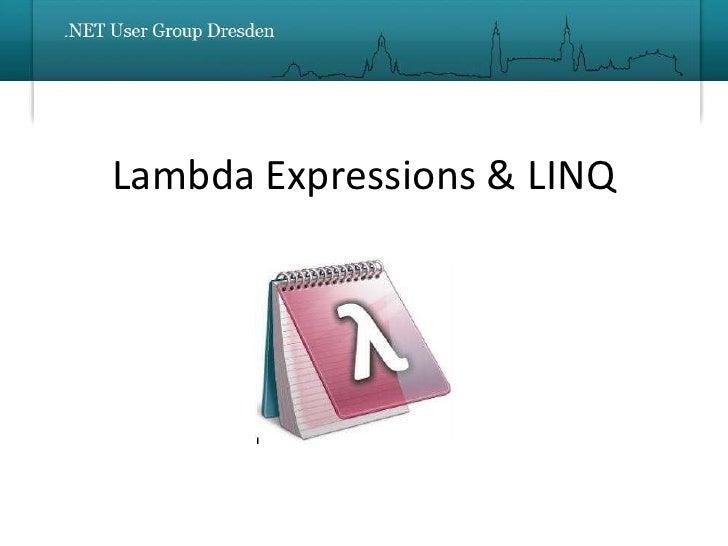 Lambda Expressions & LINQ<br />