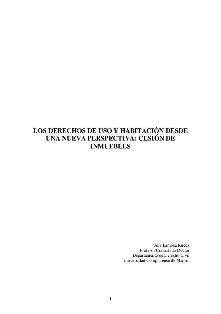LOS DERECHOS DE USO Y HABITACIÓN DESDE   UNA NUEVA PERSPECTIVA: CESIÓN DE              INMUEBLES                          ...