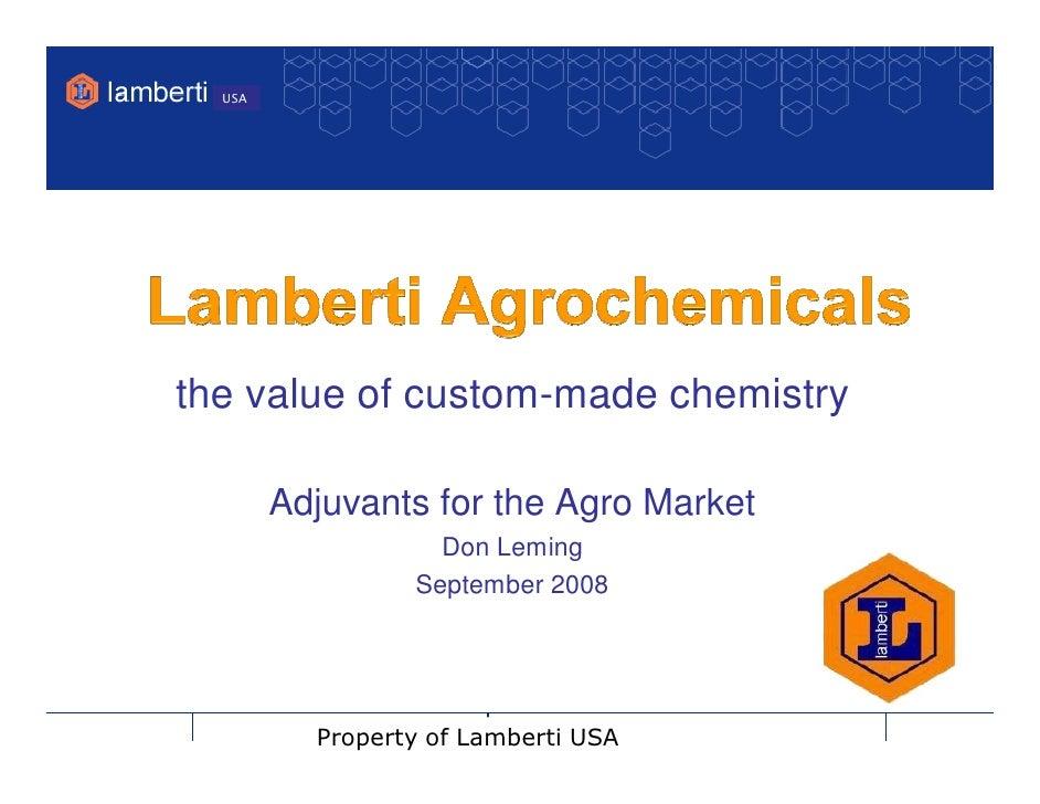 USA     the value of custom-made chemistry          Adjuvants for the Agro Market                    Don Leming           ...