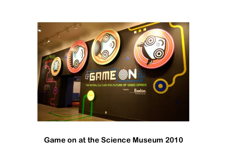 Game on at the Science Museum 2010