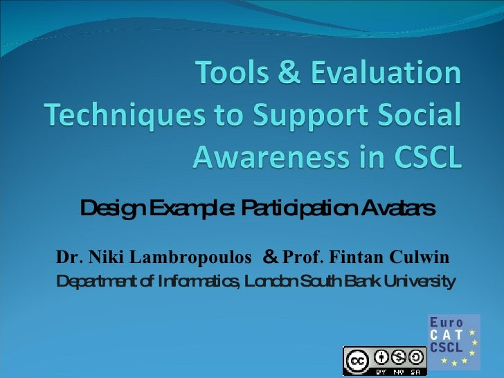 Tools and Evaluation Techniques to Support Social Awareness in CSCeL: The AVATAR - Lambropoulos Culwin