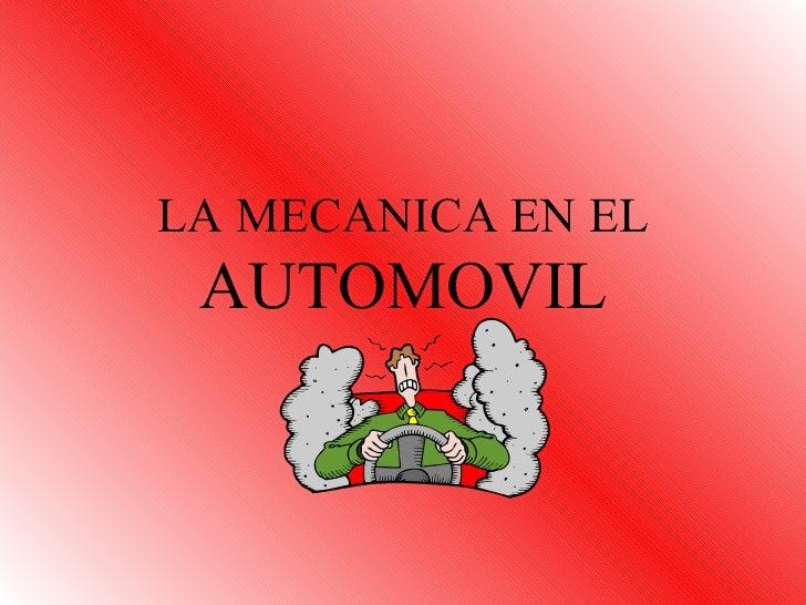 LA MECANICA EN EL  AUTOMOVIL