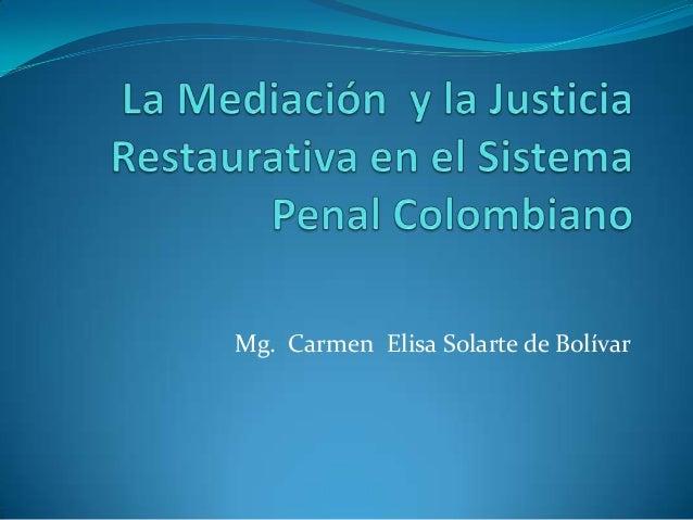 La mediación  y la justicia restaurativa en el sistema de justicia penal  carmen e