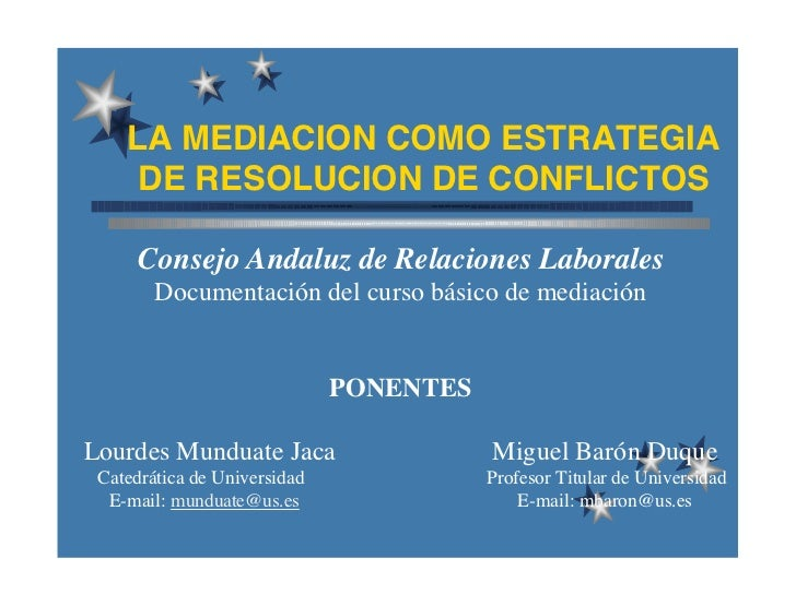 LA MEDIACION COMO ESTRATEGIA     DE RESOLUCION DE CONFLICTOS      Consejo Andaluz de Relaciones Laborales        Documenta...