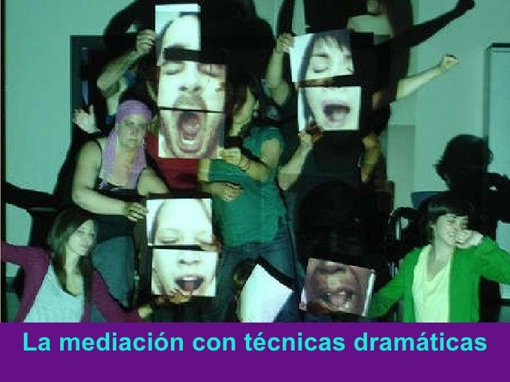 La mediación con técnicas dramáticas, por Tomás Motos