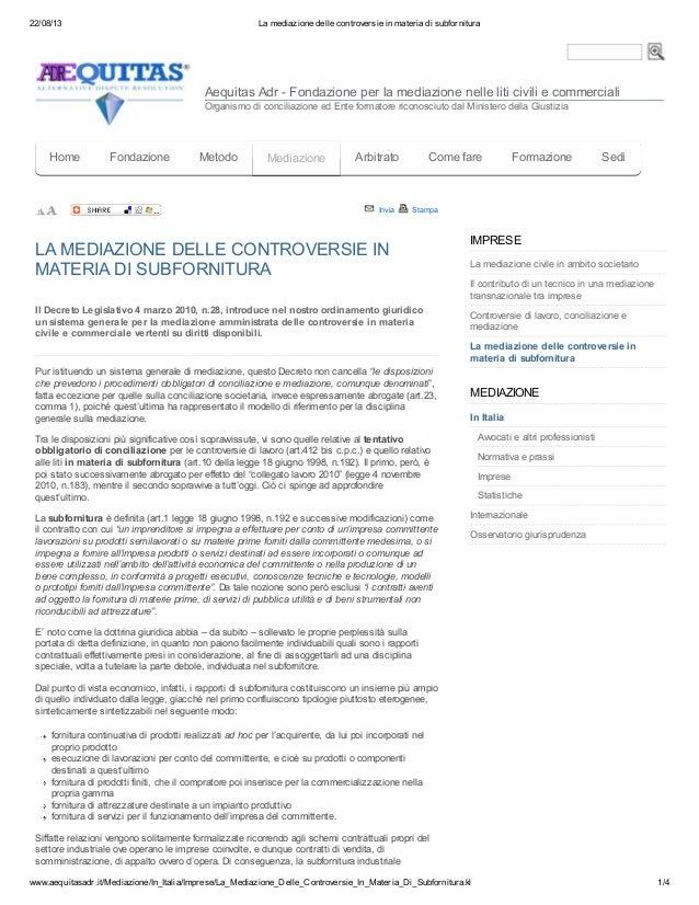 22/08/13 La mediazione delle controversie in materia di subfornitura www.aequitasadr.it/Mediazione/In_Italia/Imprese/La_Me...