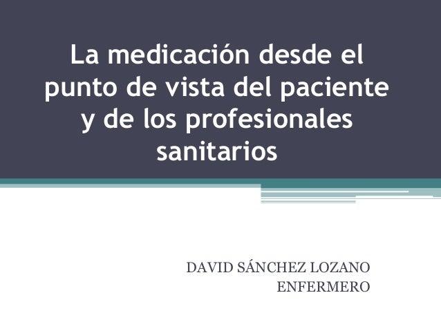 La medicación. David Sánchez Lozano.