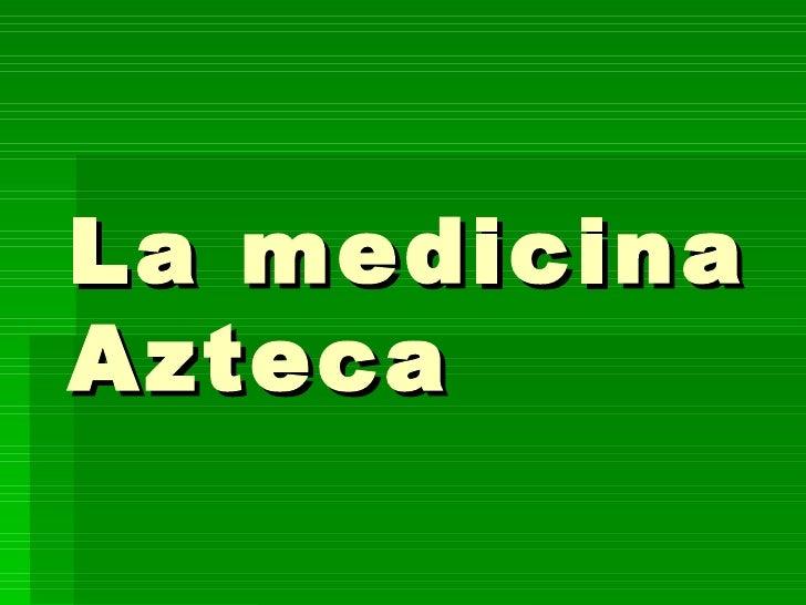 La medicina Azteca