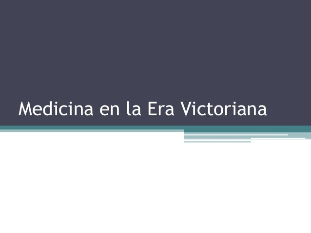 Medicina en la Era Victoriana