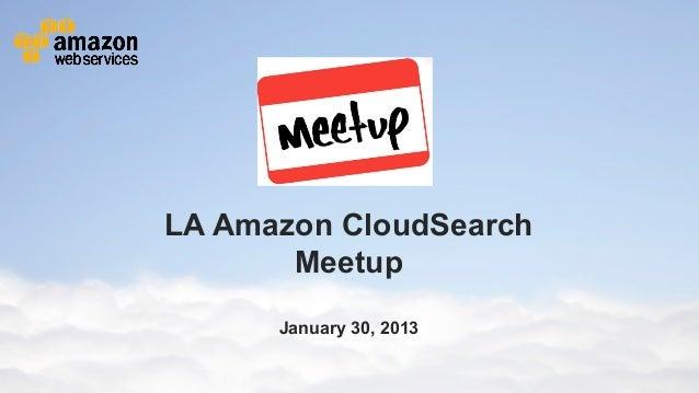 LA Amazon CloudSearch                                        Meetup                                                       ...