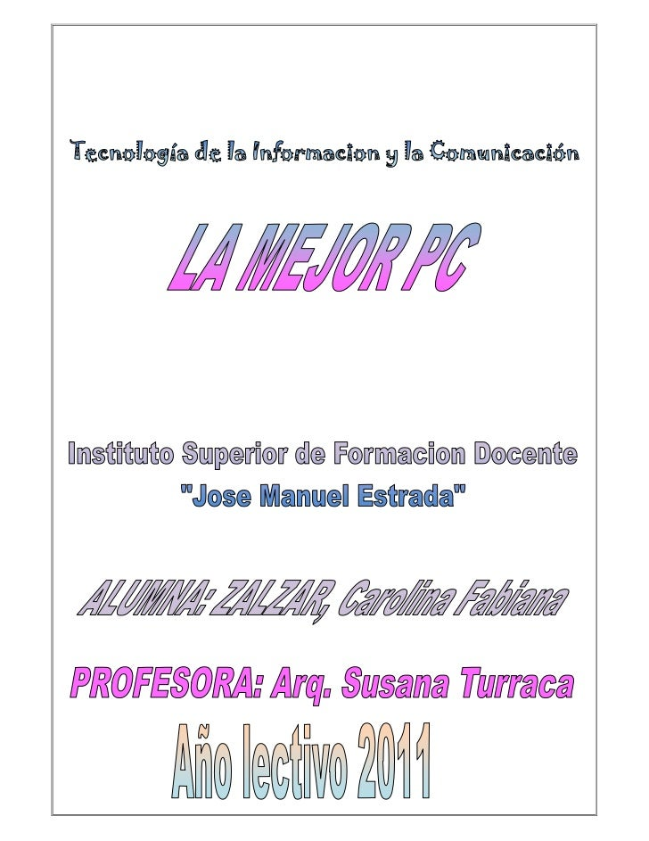 I.S.F.D. Jose Manuel Estrada (Anexo) – Profesorado de Tecnología 1°3° T.I.C.                                              ...