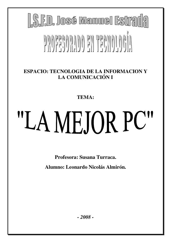 ESPACIO: TECNOLOGIA DE LA INFORMACION Y            LA COMUNICACIÓN I                      TEMA:               Profesora: S...