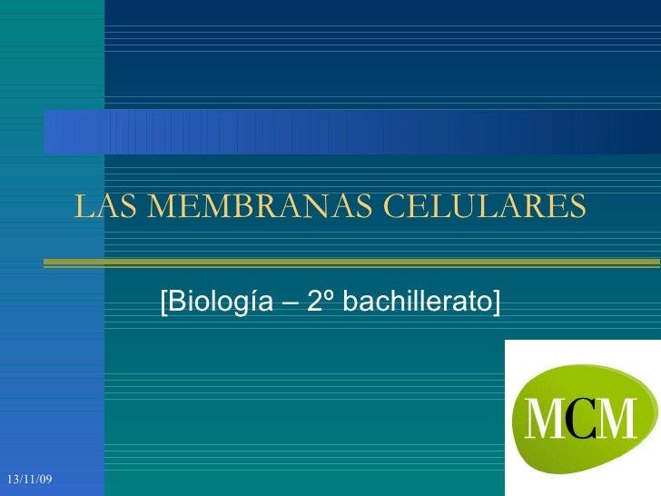 LAS MEMBRANAS CELULARES [Biología – 2º bachillerato]