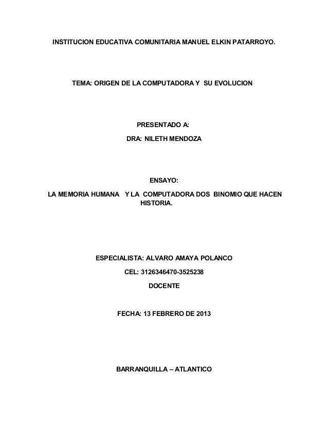 INSTITUCION EDUCATIVA COMUNITARIA MANUEL ELKIN PATARROYO.     TEMA: ORIGEN DE LA COMPUTADORA Y SU EVOLUCION               ...