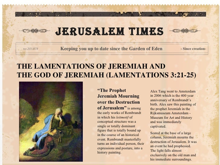 """THE LAMENTATIONS OF JEREMIAH AND  THE GOD OF JEREMIAH (LAMENTATIONS 3:21-25) """" The Prophet Jeremiah Mourning over the Dest..."""