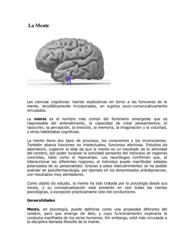 La Mente Las ciencias cognitivas: teorías explicativas en torno a las funciones de la mente, encefálicamente incorporadas,...