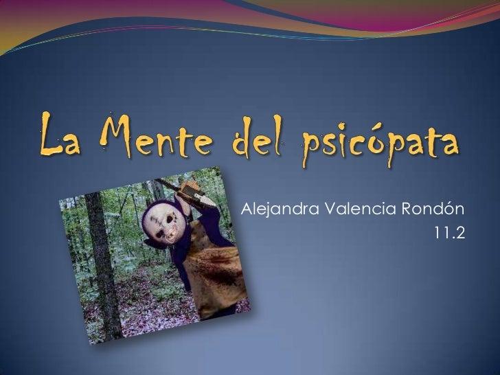 La mente del psicópata. Alejandra Valencia Rondón