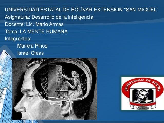 """UNIVERSIDAD ESTATAL DE BOLÍVAR EXTENSION """"SAN MIGUEL""""Asignatura: Desarrollo de la inteligenciaDocente: Lic. Mario ArmasTem..."""
