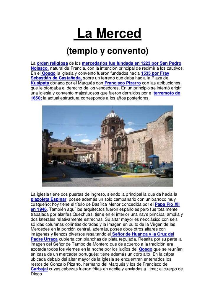 La Merced                   (templo y convento)La orden religiosa de los mercedarios fue fundada en 1223 por San PedroNola...