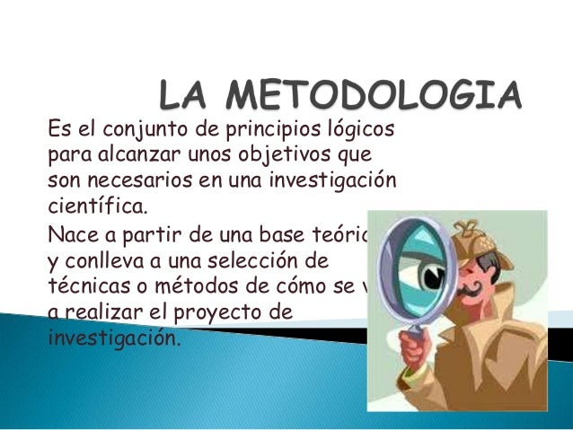 Es el conjunto de principios lógicospara alcanzar unos objetivos queson necesarios en una investigacióncientífica.Nace a p...