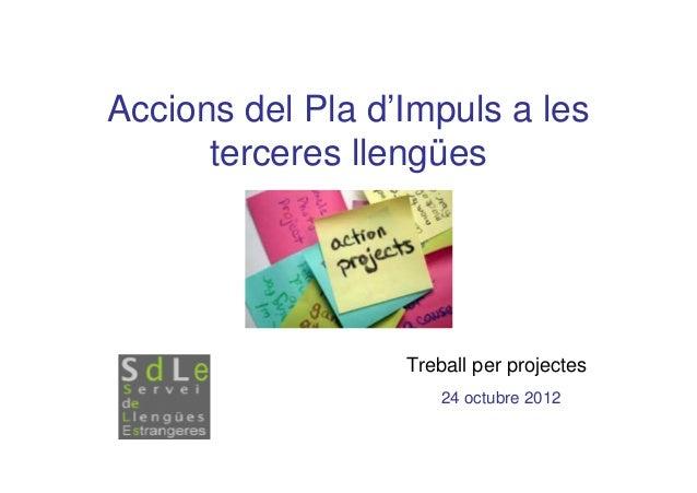 Accions del Pla d'Impuls a les      terceres llengües                  Treball per projectes                      24 octub...
