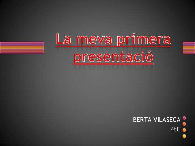 BERTA VILASECA           4tC