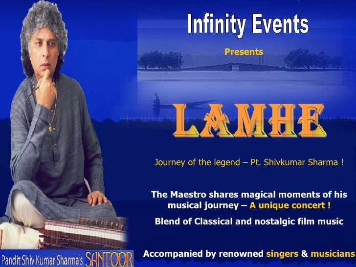 LAMHE Journey of the legend – Pt. Shivkumar Sharma ! The Maestro shares magical moments of his musical journey –  A unique...