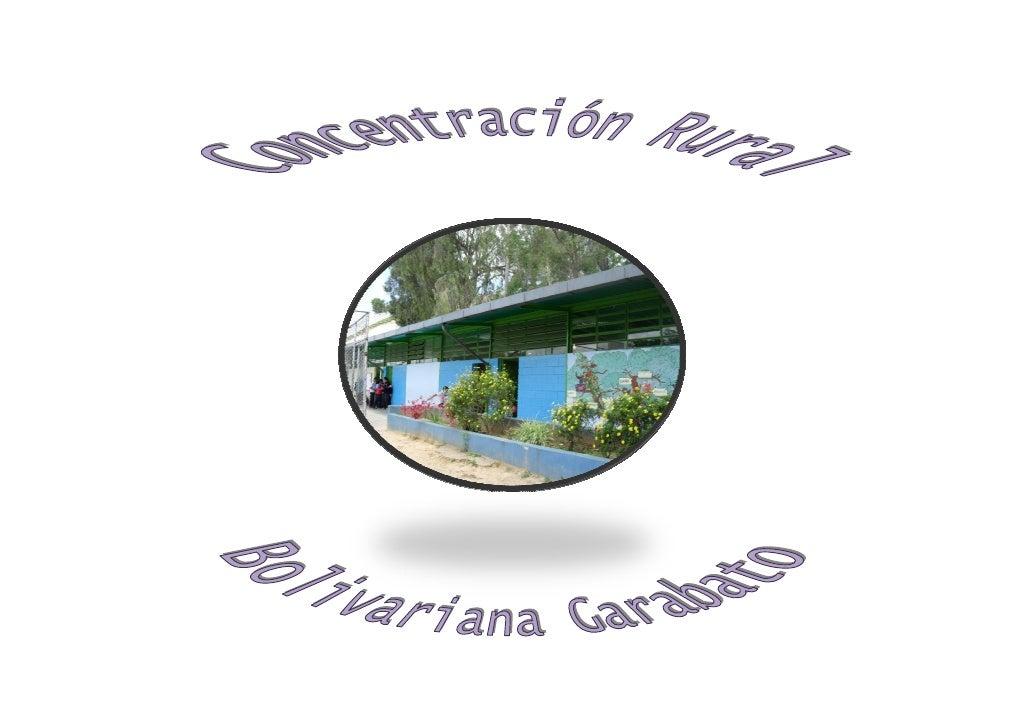 IDENTIFICACIÓNIdentificación de la Institución  Nombre de la Escuela: CONCENTRACIÓN RURAL BOLIVARIANA GARABATO  Dependenci...