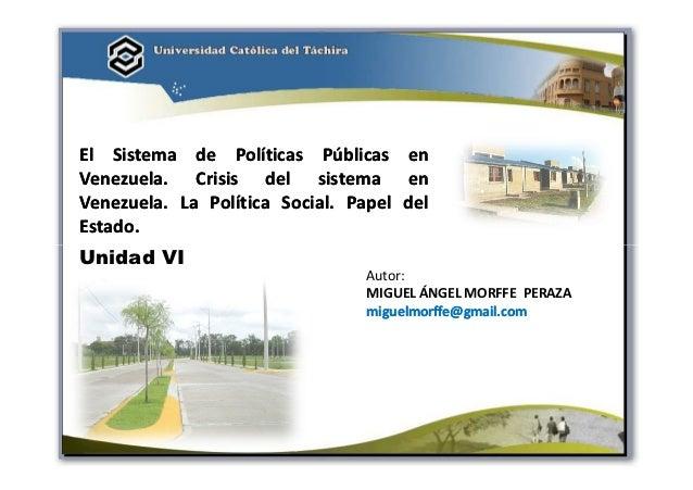 El Sistema de Políticas Públicas enVenezuela.Venezuela. Crisis del sistema enVenezuela.Venezuela. La Política Social. Pape...