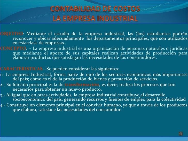 OBJETIVO: Mediante el estudio de la empresa industrial, las (los) estudiantes podrán    reconocer y ubicar adecuadamente l...
