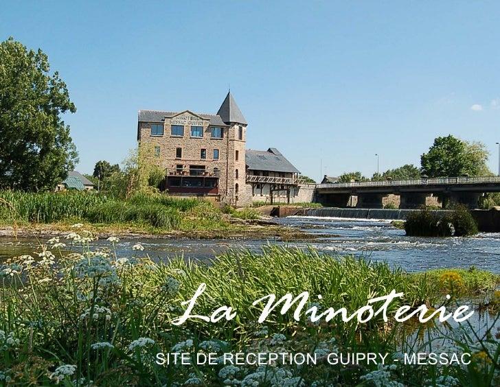 La MinoterieSITE DE RÉCEPTION GUIPRY - MESSAC