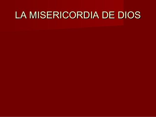 LA MISERICORDIA DE DIOS
