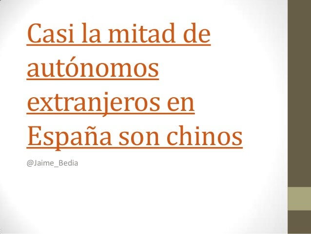 Casi la mitad deautónomosextranjeros enEspaña son chinos@Jaime_Bedia