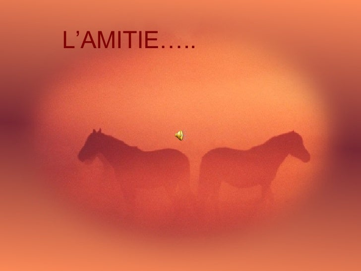 L'AMITIE…..