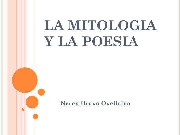 LA MITOLOGIA Y LA POESIA Nerea Bravo Ovelleiro