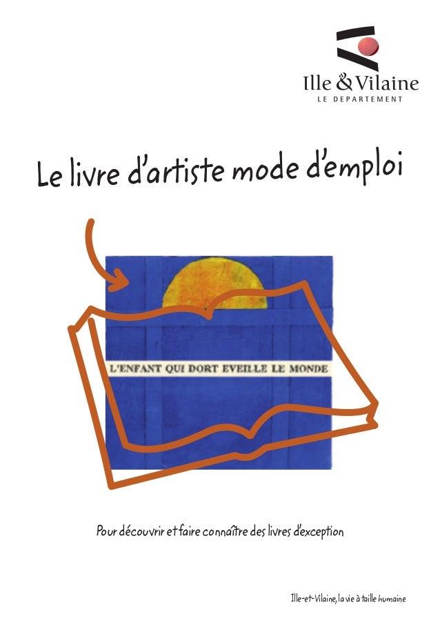 Le livre d'artiste mode d'emploi     Pour découvrir et faire connaître des livres d' xception                             ...