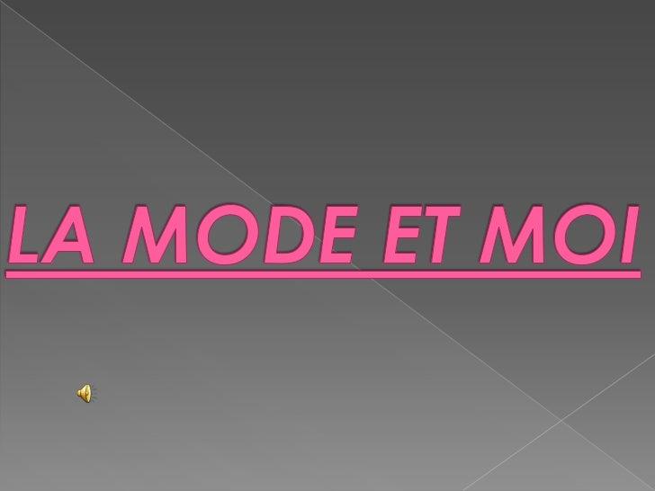 LA MODE ET MOI <br />
