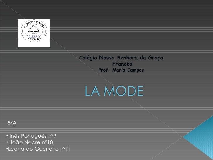 La Mode par  Leonardo, João et Inês - 8ºA
