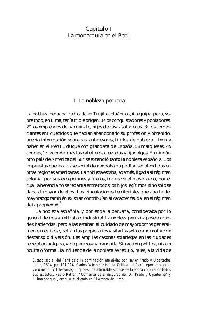 55 Capítulo I La monarquía en el Perú 1. La nobleza peruana La nobleza peruana, radicada en Trujillo, Huánuco, Arequipa, p...