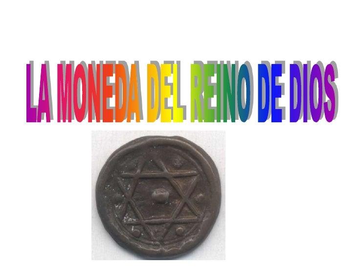 LA MONEDA DEL REINO DE DIOS<br />ISAIAS 55<br />