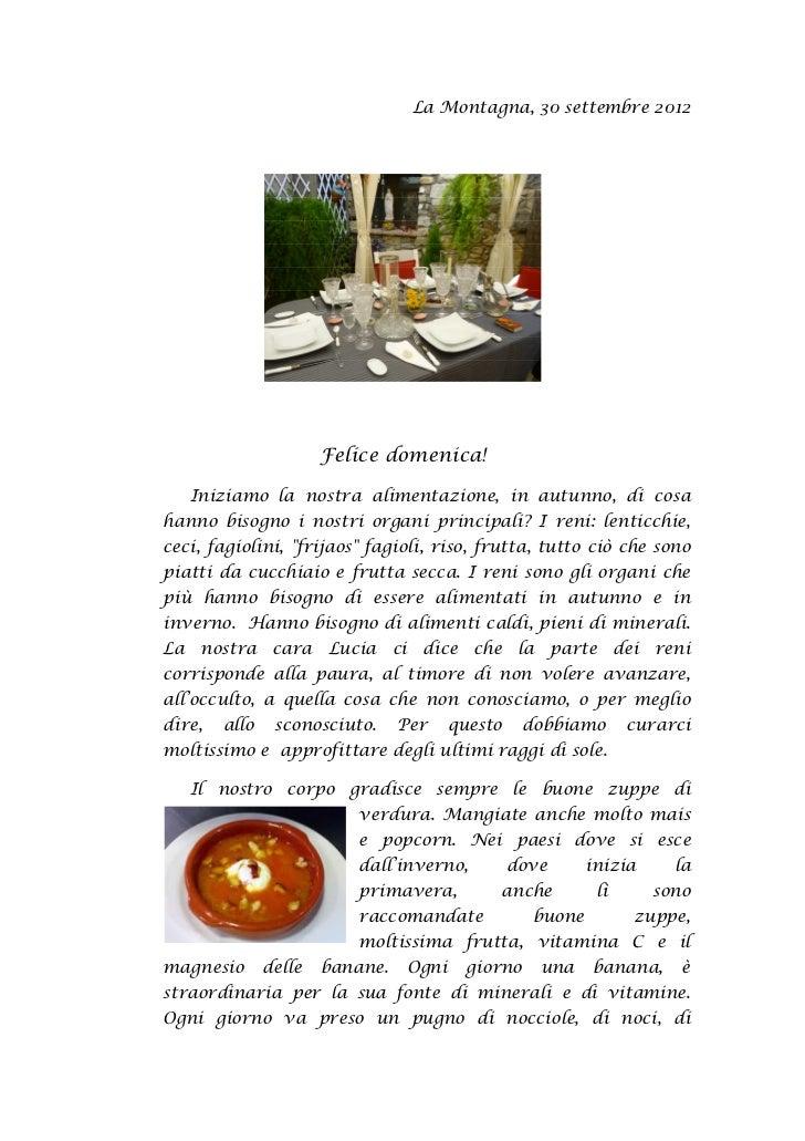 La Montagna, 30 settembre 2012                       Felice domenica!   Iniziamo la nostra alimentazione, in autunno, di c...
