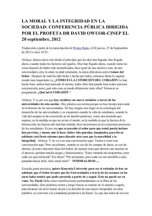 LA MORAL Y LA INTEGRIDAD EN LASOCIEDAD: CONFERENCIA PÚBLICA DIRIGIDAPOR EL PROFETA DR DAVID OWUOR-CINEP EL20 septiembre, 2...