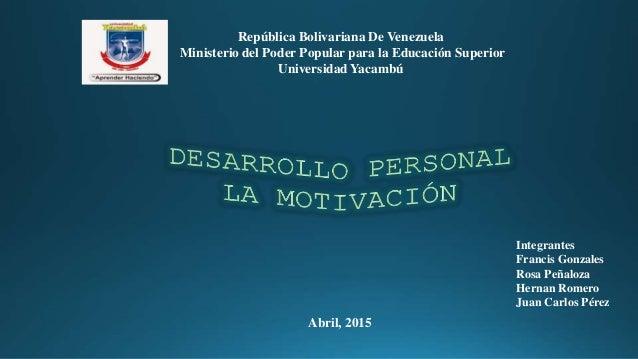 República Bolivariana De Venezuela Ministerio del Poder Popular para la Educación Superior Universidad Yacambú Integrantes...