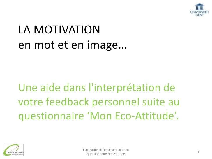 LA MOTIVATION en mot et en image…Une aide dans l'interprétation de votre feedback personnel suite au questionnaire 'Mon Ec...
