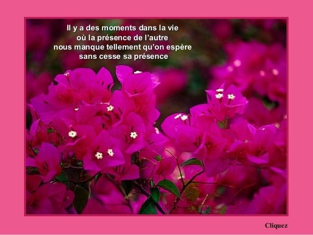 Il y a des moments dans la vieIl y a des moments dans la vie où la présence de l'autreoù la présence de l'autre nous manqu...