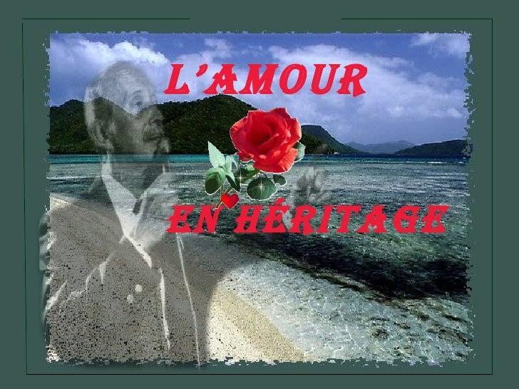 L'AMOUR EN HÉRITAGE