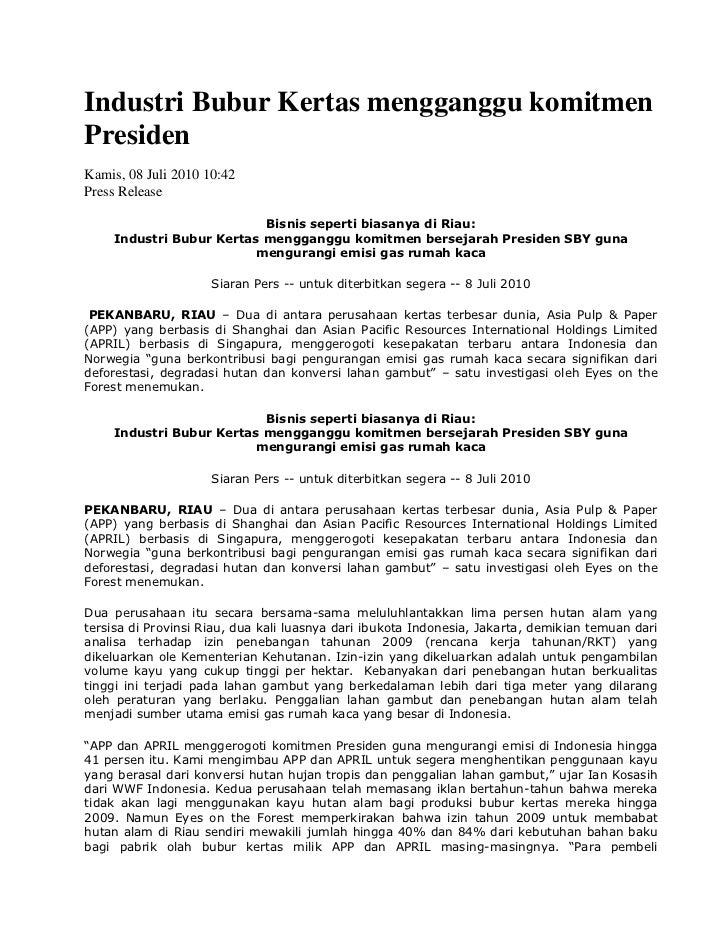 Industri Bubur Kertas mengganggu komitmen Presiden <br />Kamis, 08 Juli 2010 10:42 <br />Press Release <br />Bisnis sepert...