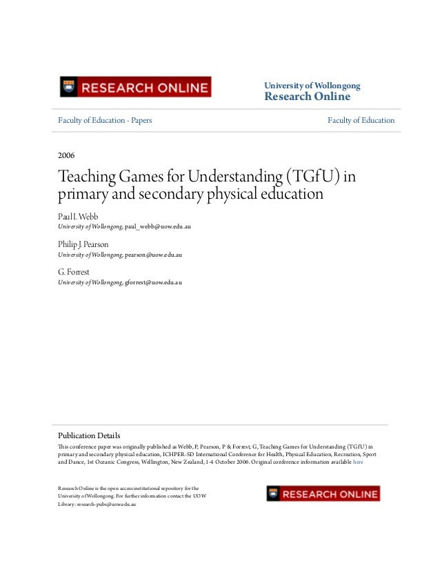University of Wollongong Research Online Faculty of Education - Papers Faculty of Education 2006 Teaching Games for Unders...