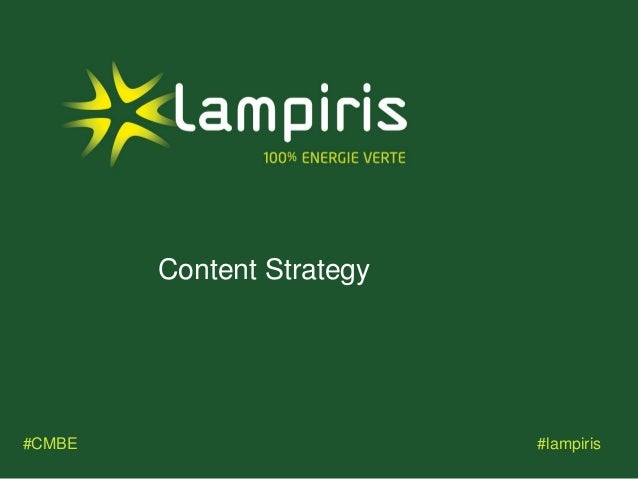 Content Strategy#CMBE #lampiris